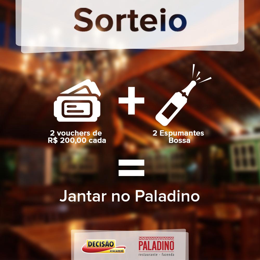 Sorteio: Jantar no Restaurante Paladino + Espumante Bossa - Decisão Atacarejo